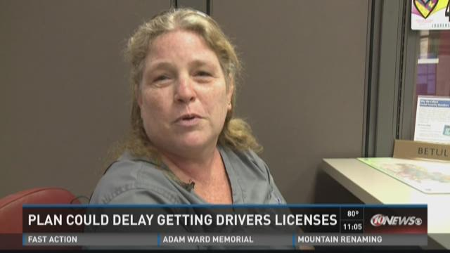 Proposal might delay new driver's licenses
